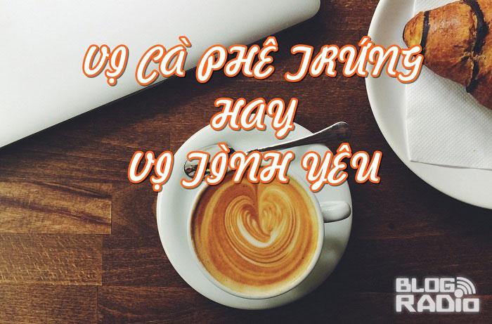 Vị cafe trứng hay vị tình yêu