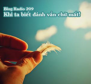 Blog Radio 209: Khi ta biết đánh vần chữ mất