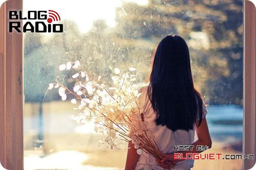 Blog Radio 327: Gửi thanh xuân của chúng ta