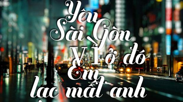 Yêu Sài Gòn vì ở đó em lạc mất anh