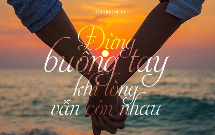 Đừng buông tay khi lòng vẫn còn nhau