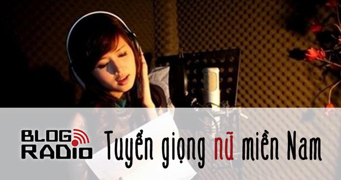 Blog Radio tuyển dụng phát thanh viên nữ giọng miền Nam