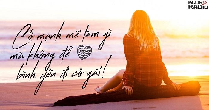 Cố mạnh mẽ làm gì mà không để trái tim bình yên đi cô gái