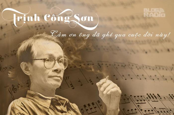 Trịnh Công Sơn – cảm ơn ông đã ghé qua cuộc đời này