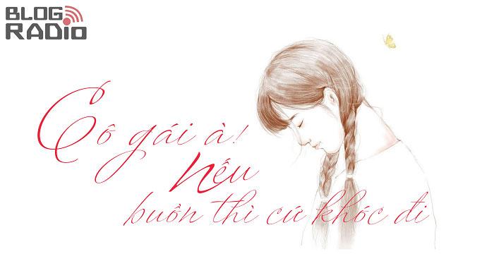 Cô gái à nếu buồn thì cứ khóc đi!