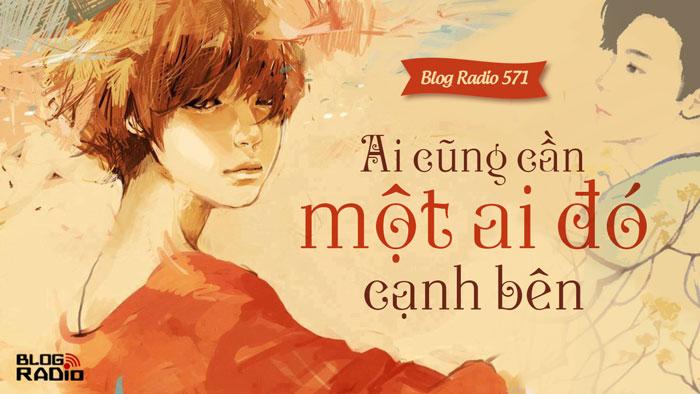 Blog Radio 571: Ai cũng cần một ai đó cạnh bên