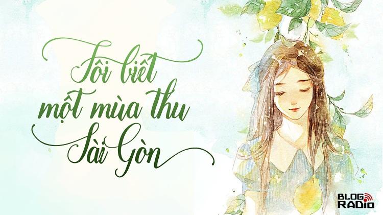 Tôi biết một mùa thu Sài Gòn