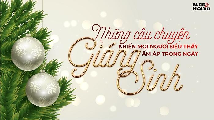 Những câu chuyện khiến mọi người đều thấy ấm áp trong ngày Giáng Sinh