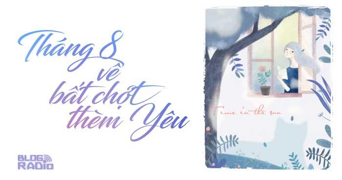 Thơ Radio: Tháng Tám về bất chợt thèm yêu