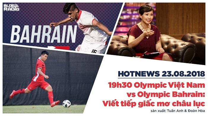 Olympic Việt Nam vs Olympic Bahrain: Viết tiếp giấc mơ châu lục