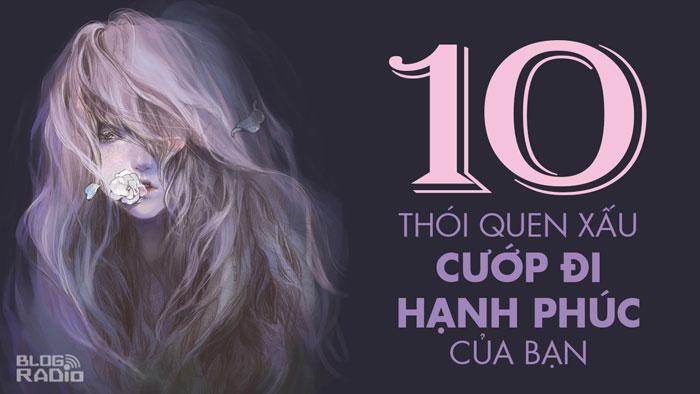 10 thói quen xấu cướp đi hạnh phúc của bạn
