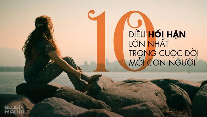 10 điều hối hận lớn nhất trong cuộc đời mỗi con người (P1)