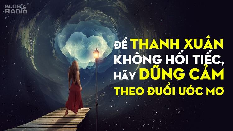 Để thanh xuân không hối tiếc, hãy dũng cảm theo đuổi ước mơ