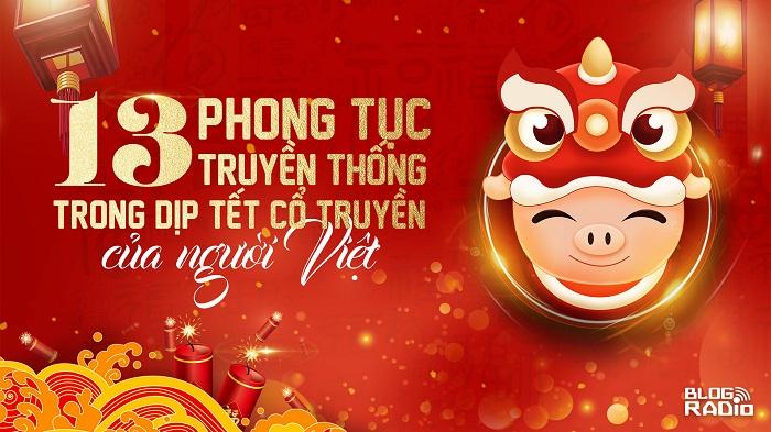 13 phong tục truyền thống trong dịp Tết cổ truyền của người Việt